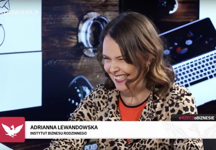 Adrianna Lewandowska #RZECZoBIZNESIE Firmy Rodzinne
